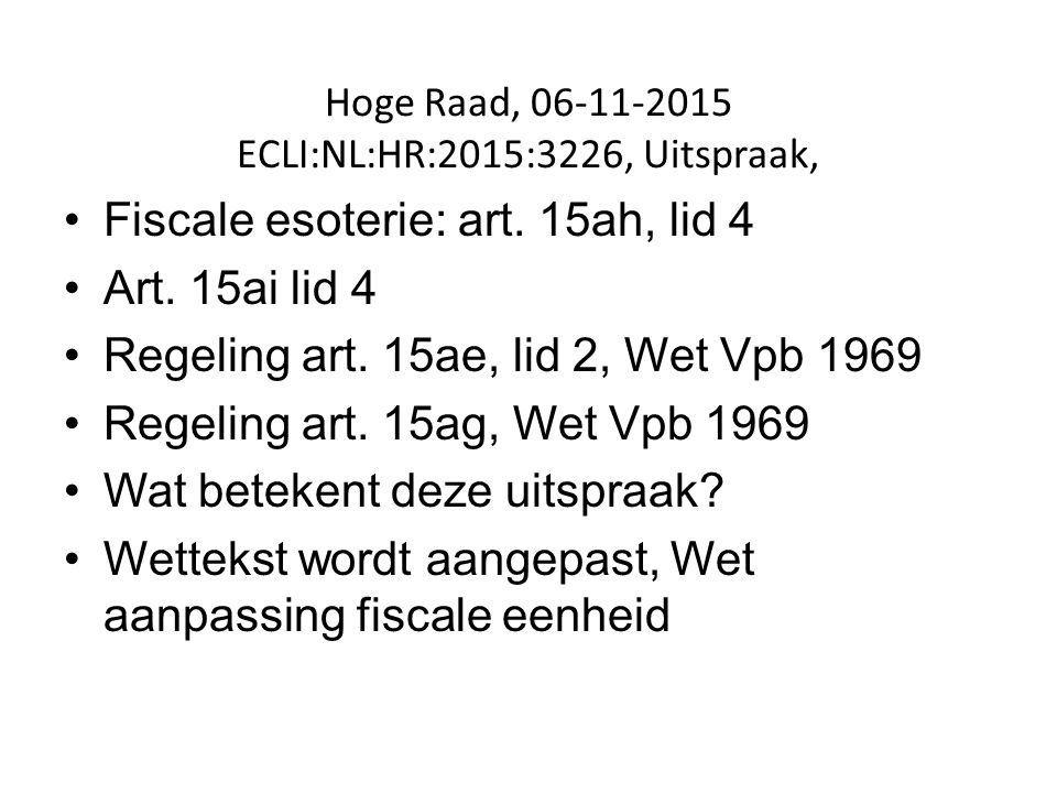 Hoge Raad, 06‑11‑2015 ECLI:NL:HR:2015:3226, Uitspraak,