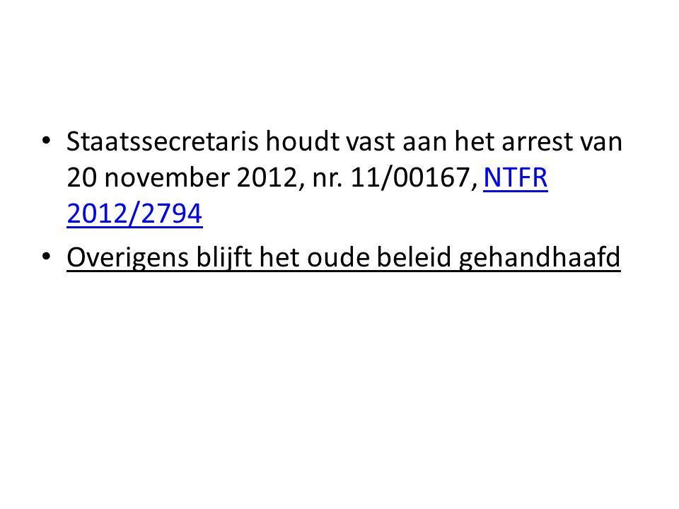Staatssecretaris houdt vast aan het arrest van 20 november 2012, nr