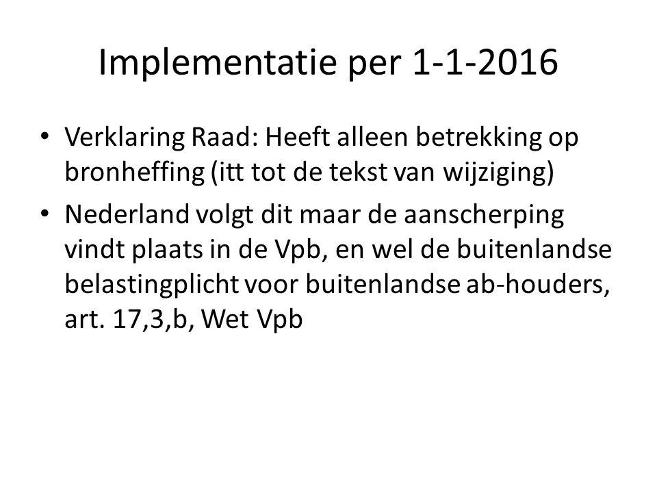 Implementatie per 1-1-2016 Verklaring Raad: Heeft alleen betrekking op bronheffing (itt tot de tekst van wijziging)