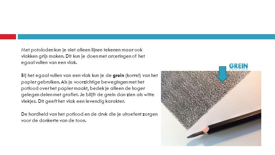 Met potoloden kun je niet alleen lijnen tekenen maar ook vlakken grijs maken. Dit kun je doen met arceringen of het egaal vullen van een vlak.