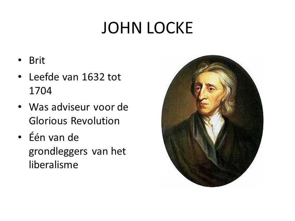 JOHN LOCKE Brit Leefde van 1632 tot 1704