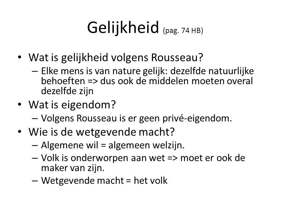 Gelijkheid (pag. 74 HB) Wat is gelijkheid volgens Rousseau