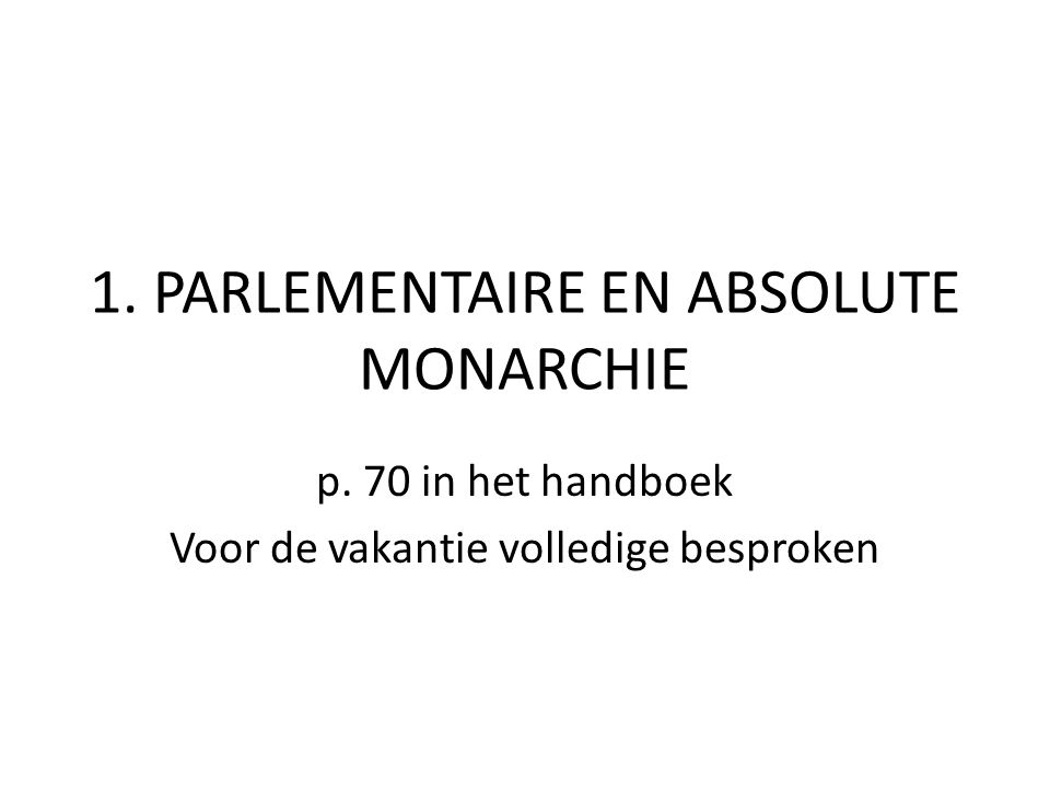1. PARLEMENTAIRE EN ABSOLUTE MONARCHIE
