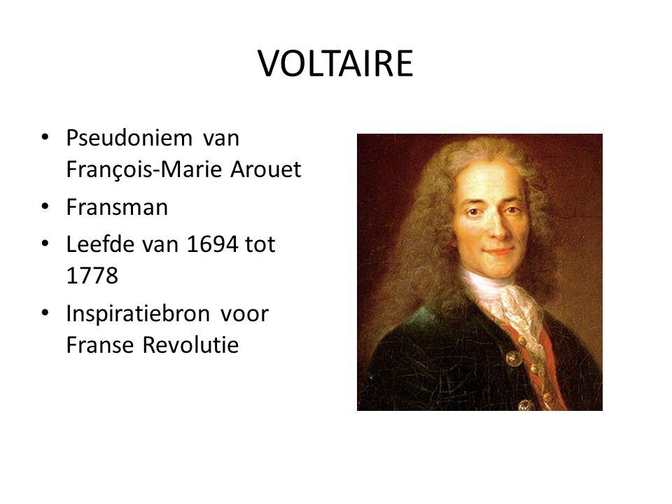 VOLTAIRE Pseudoniem van François-Marie Arouet Fransman