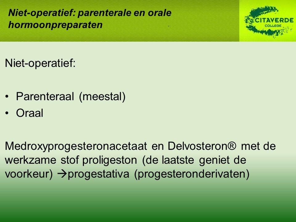 Parenteraal (meestal) Oraal