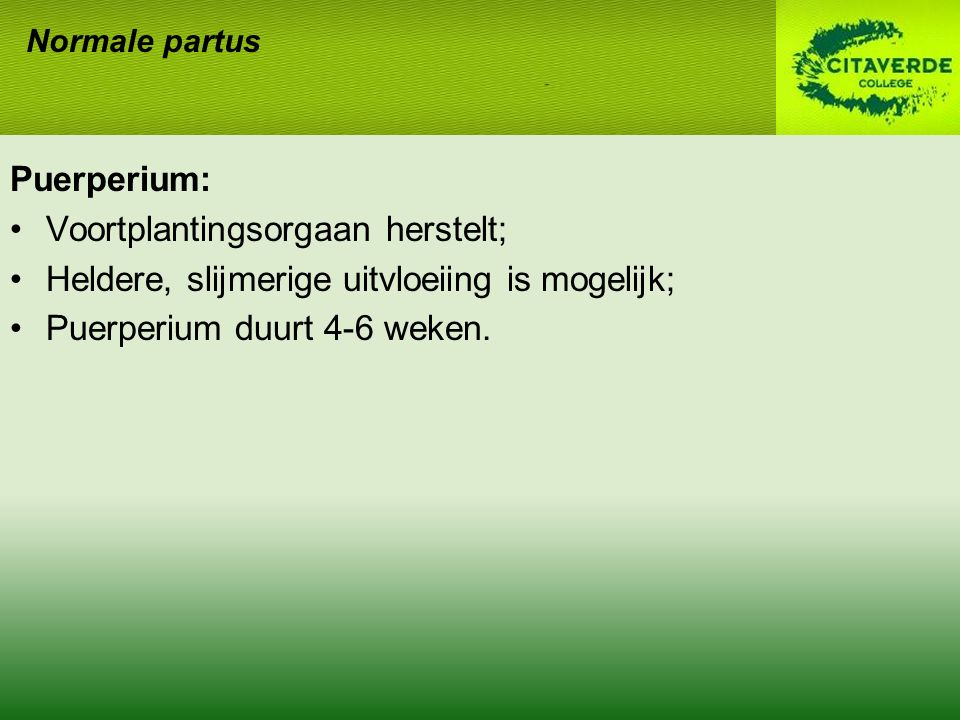 Voortplantingsorgaan herstelt;