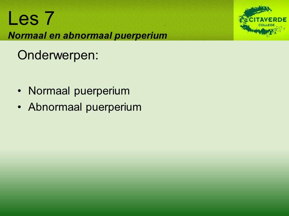 Les 7 Onderwerpen: Normaal puerperium Abnormaal puerperium