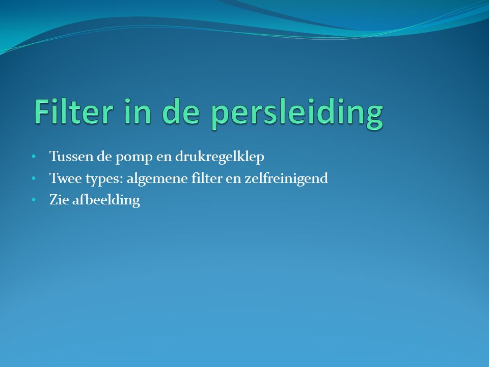 Filter in de persleiding