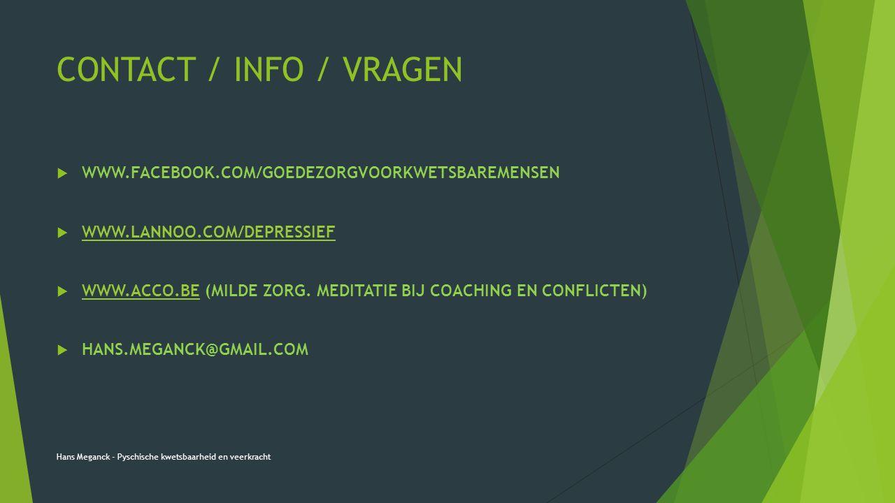 CONTACT / INFO / VRAGEN WWW.FACEBOOK.COM/GOEDEZORGVOORKWETSBAREMENSEN