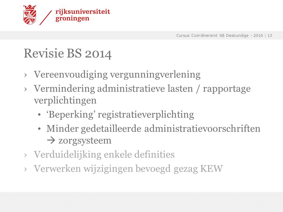 Revisie BS 2014 Vereenvoudiging vergunningverlening