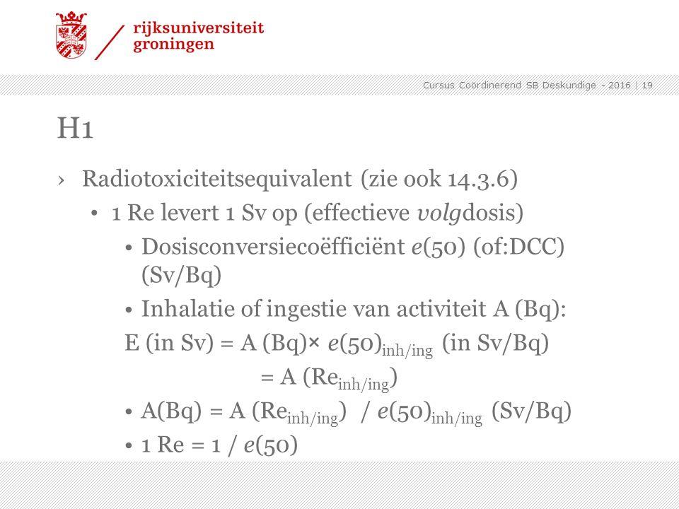 H1 Radiotoxiciteitsequivalent (zie ook 14.3.6)