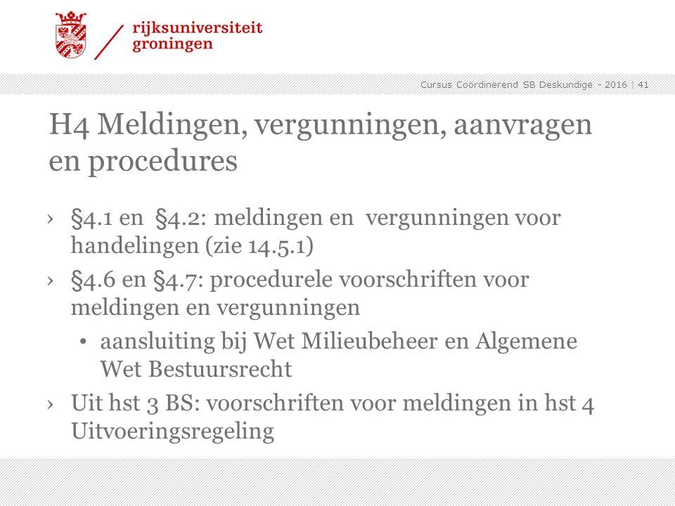 H4 Meldingen, vergunningen, aanvragen en procedures