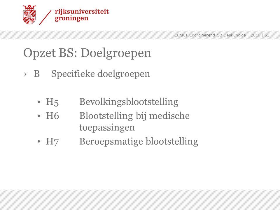 Opzet BS: Doelgroepen B Specifieke doelgroepen