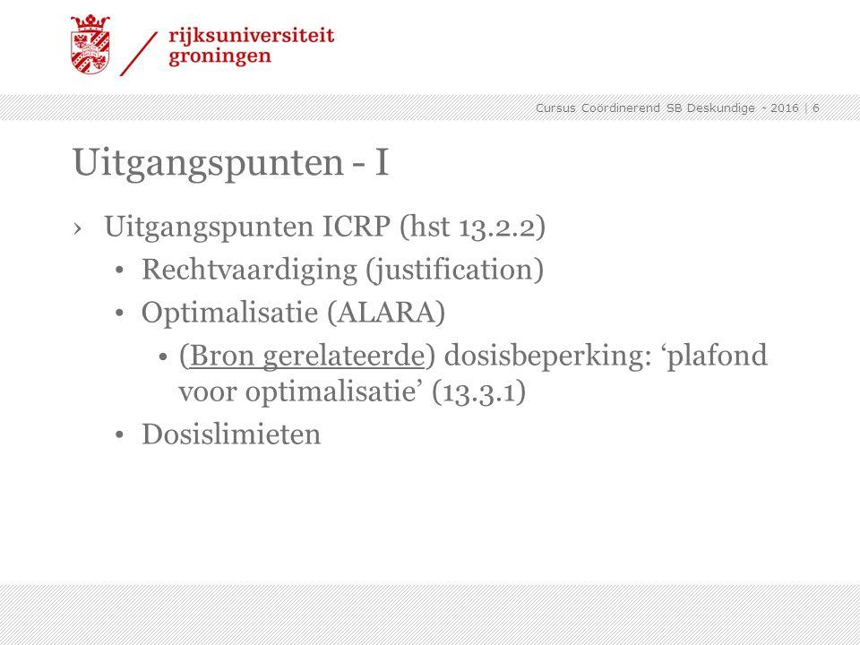 Uitgangspunten - I Uitgangspunten ICRP (hst 13.2.2)