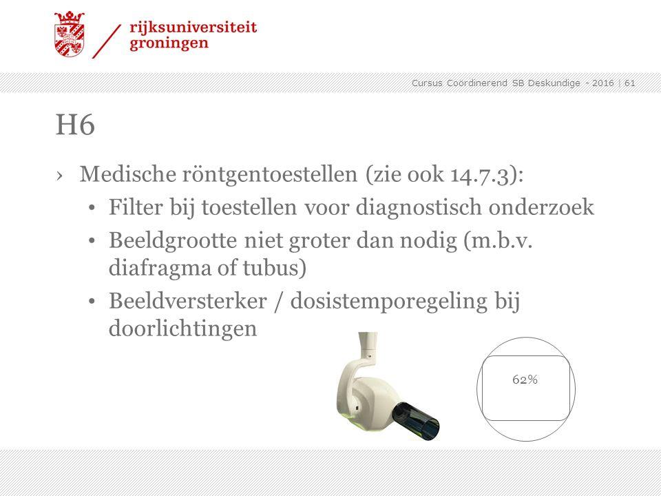 H6 Medische röntgentoestellen (zie ook 14.7.3):