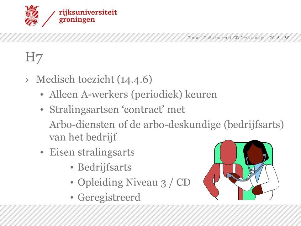 H7 Medisch toezicht (14.4.6) Alleen A-werkers (periodiek) keuren