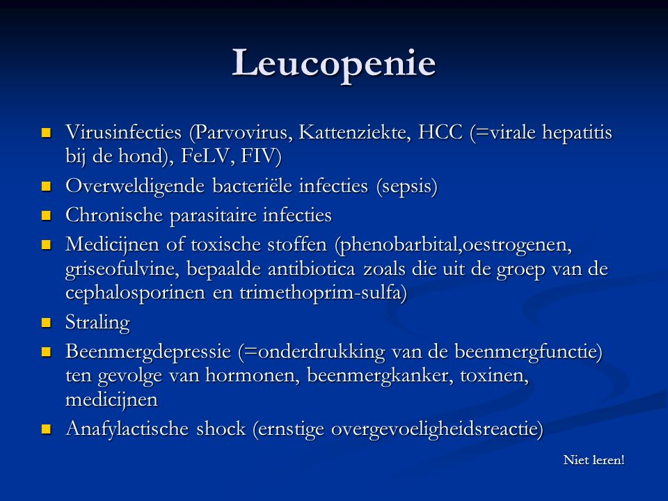 Leucopenie Virusinfecties (Parvovirus, Kattenziekte, HCC (=virale hepatitis bij de hond), FeLV, FIV)