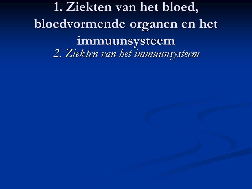 1. Ziekten van het bloed, bloedvormende organen en het immuunsysteem