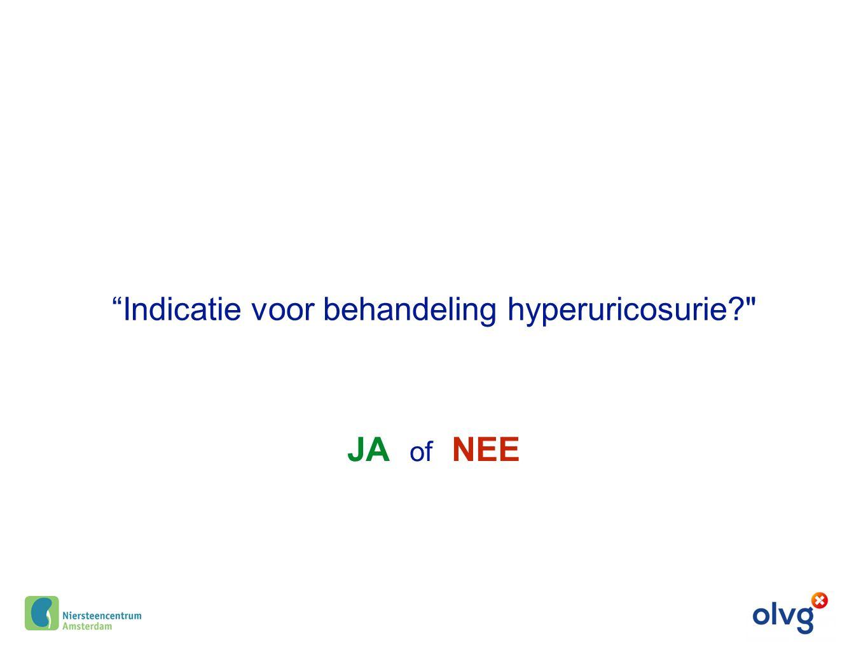 Indicatie voor behandeling hyperuricosurie