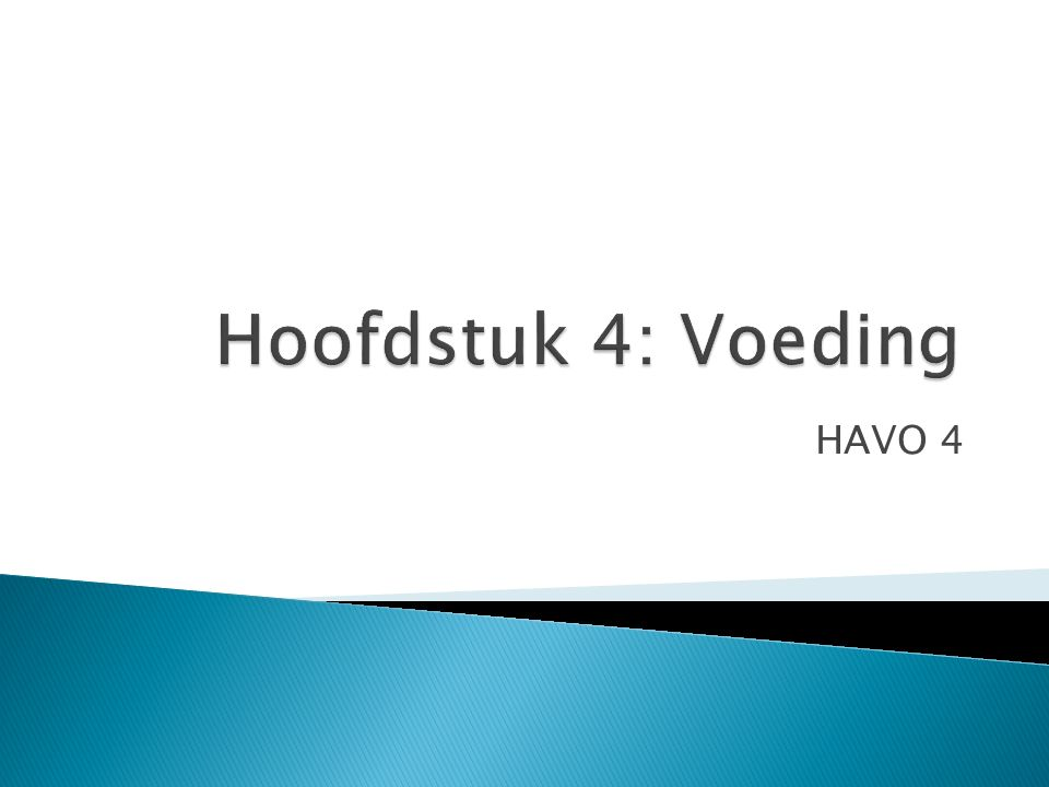 Hoofdstuk 4: Voeding HAVO 4