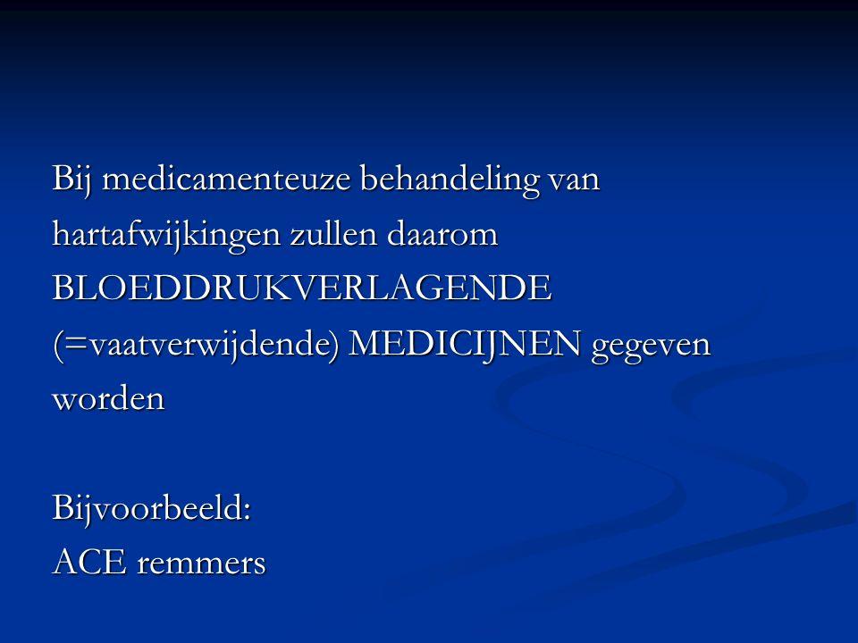 Bij medicamenteuze behandeling van