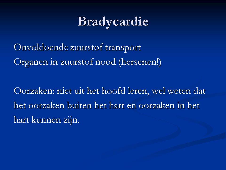 Bradycardie Onvoldoende zuurstof transport