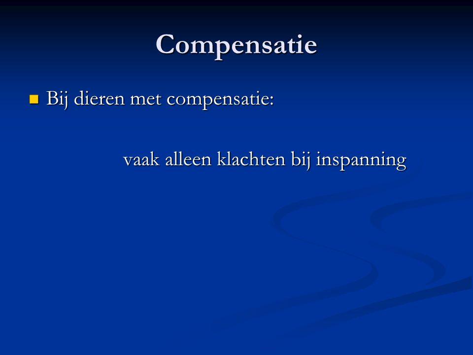 Compensatie Bij dieren met compensatie: