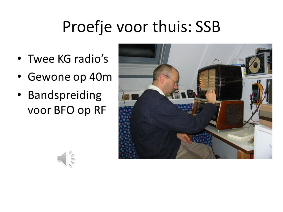 Proefje voor thuis: SSB