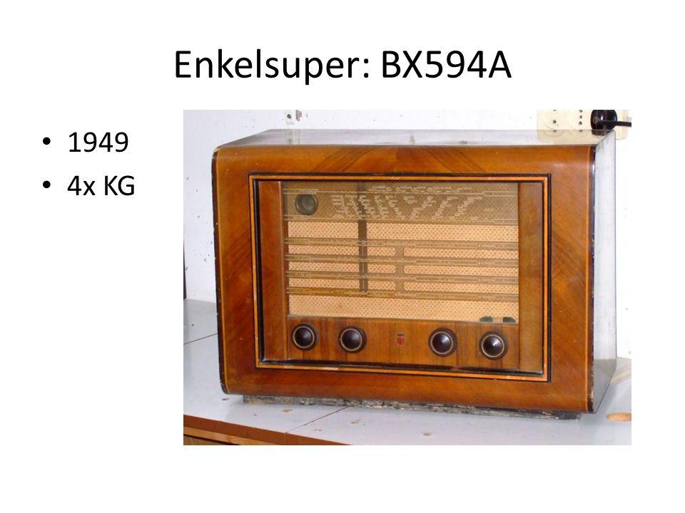 Enkelsuper: BX594A 1949 4x KG