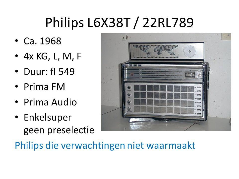 Philips L6X38T / 22RL789 Ca. 1968 4x KG, L, M, F Duur: fl 549 Prima FM