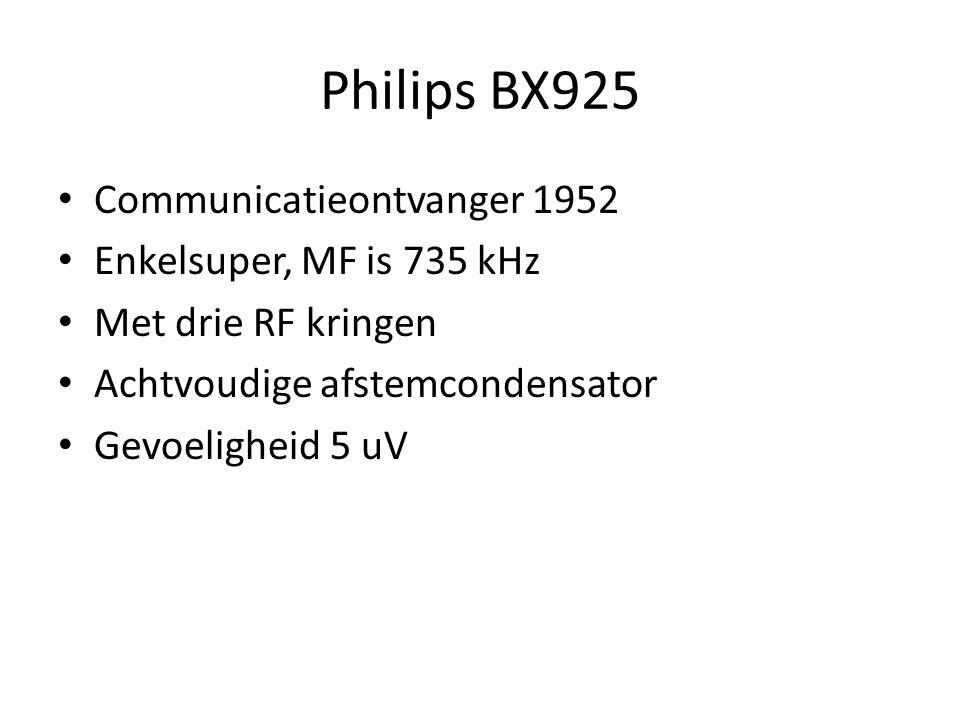 Philips BX925 Communicatieontvanger 1952 Enkelsuper, MF is 735 kHz