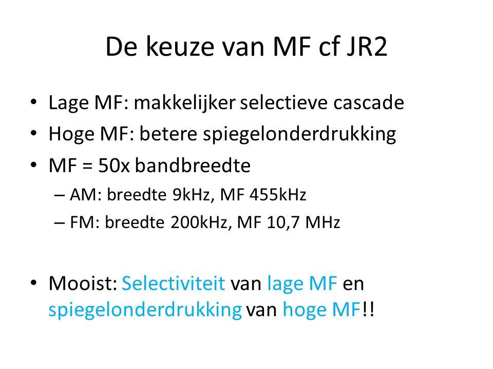 De keuze van MF cf JR2 Lage MF: makkelijker selectieve cascade