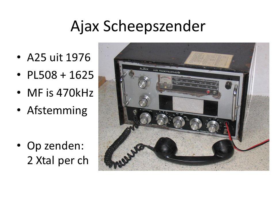 Ajax Scheepszender A25 uit 1976 PL508 + 1625 MF is 470kHz Afstemming