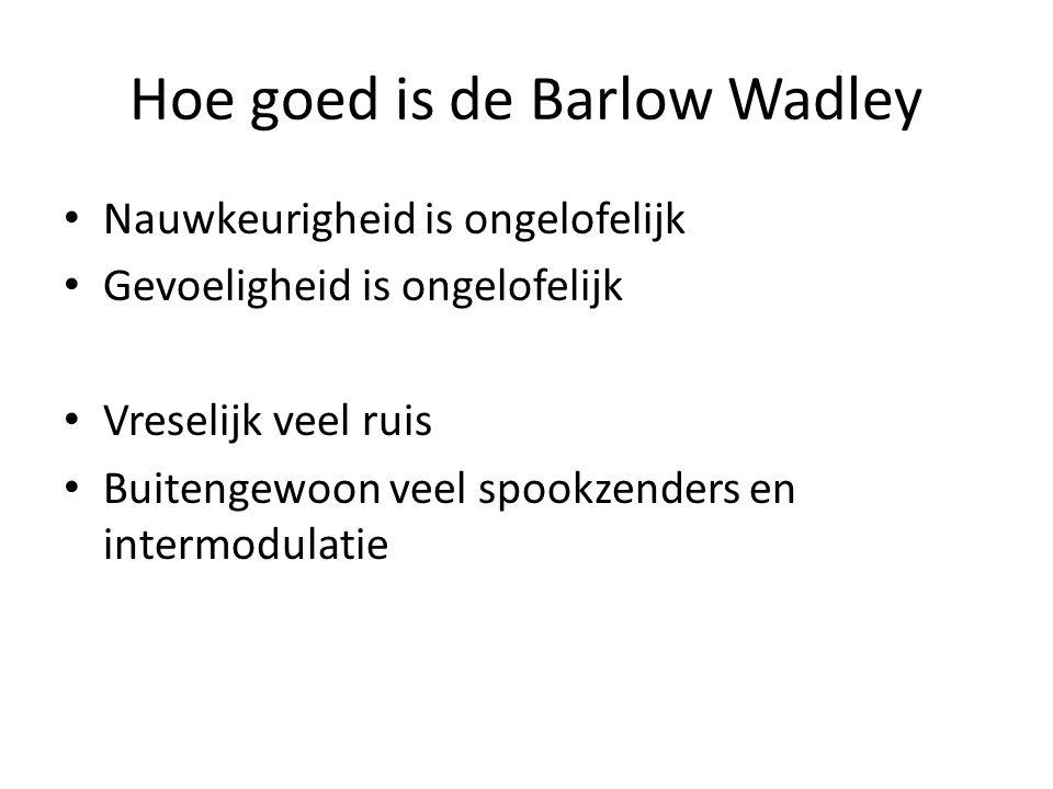 Hoe goed is de Barlow Wadley