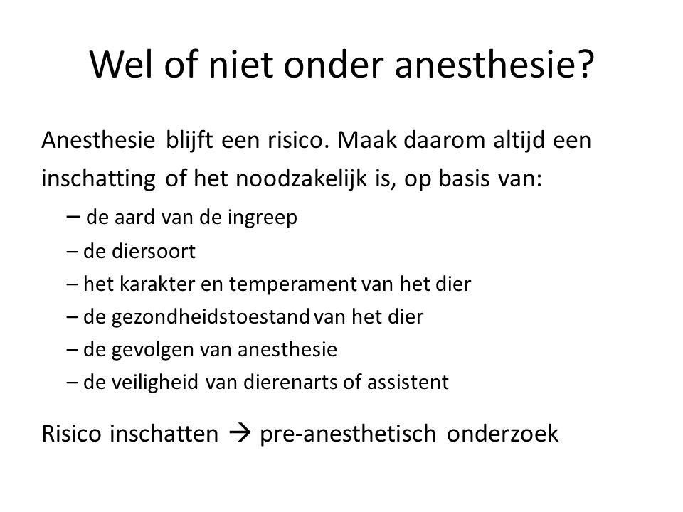 Wel of niet onder anesthesie