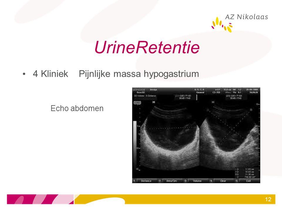 UrineRetentie 4 Kliniek Pijnlijke massa hypogastrium Echo abdomen