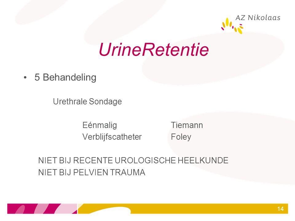 UrineRetentie 5 Behandeling Urethrale Sondage Eénmalig Tiemann