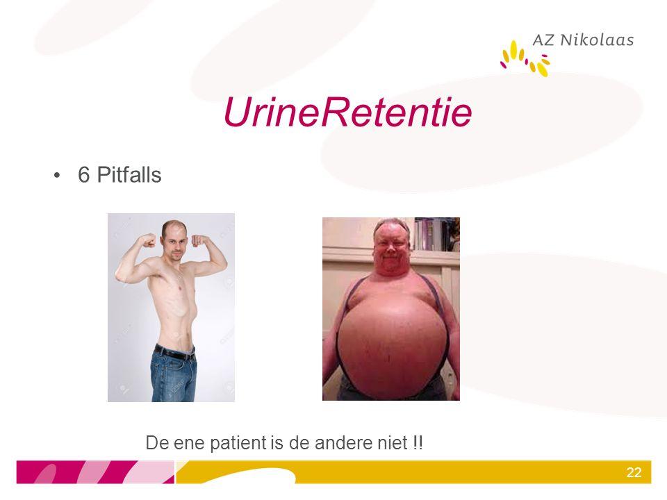 UrineRetentie 6 Pitfalls De ene patient is de andere niet !!