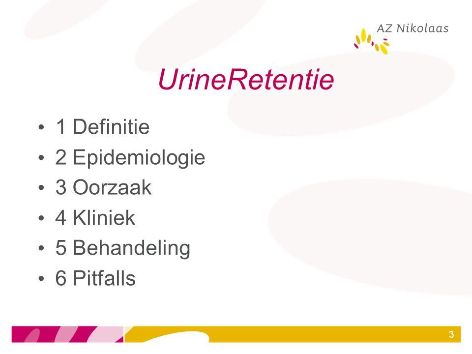 UrineRetentie 1 Definitie 2 Epidemiologie 3 Oorzaak 4 Kliniek