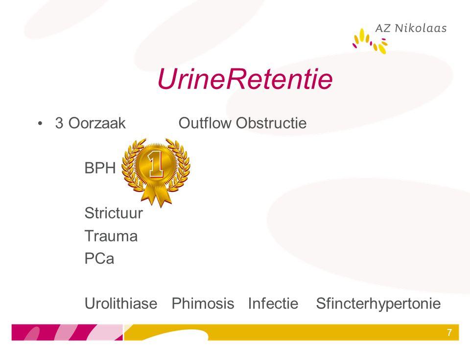 UrineRetentie 3 Oorzaak Outflow Obstructie BPH Strictuur Trauma PCa