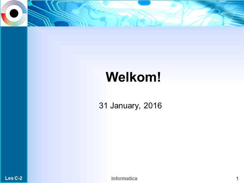Welkom! 31 January, 2016 Les C-2