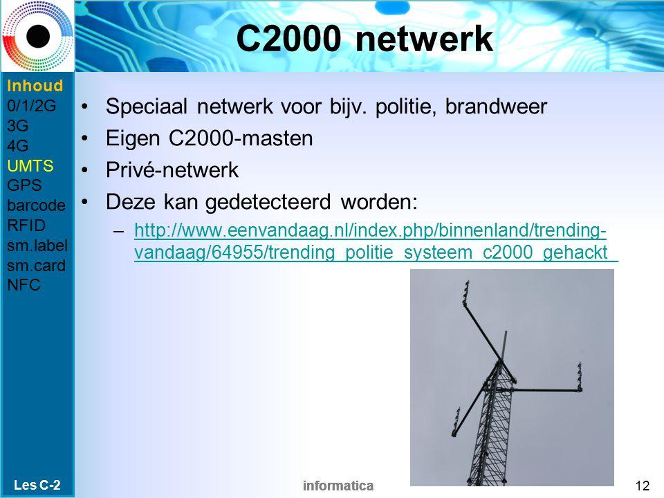 C2000 netwerk Speciaal netwerk voor bijv. politie, brandweer