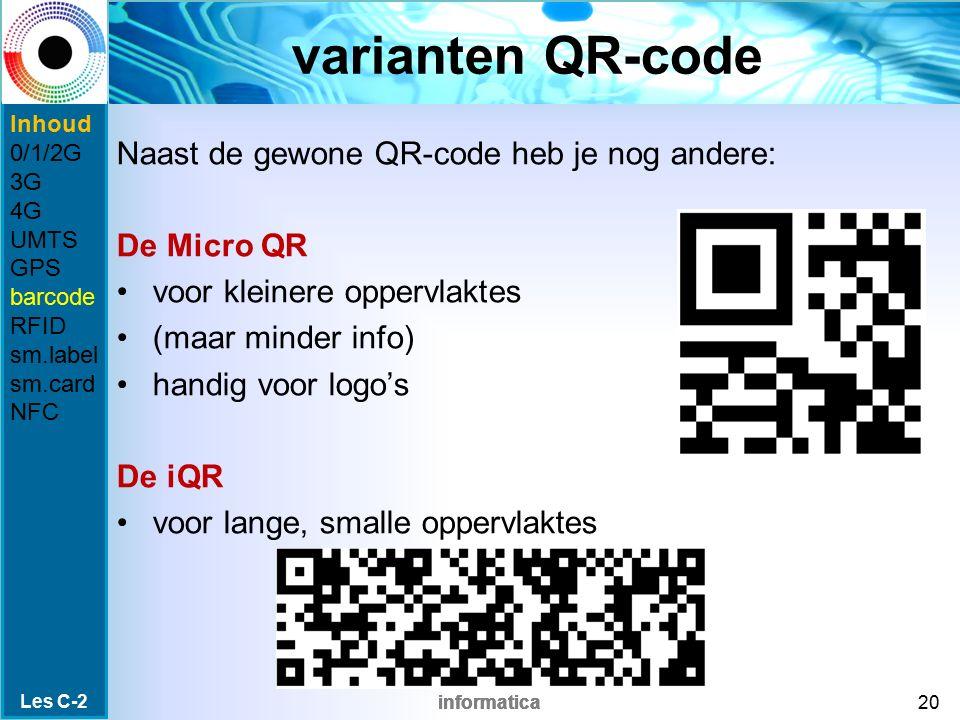varianten QR-code Naast de gewone QR-code heb je nog andere: