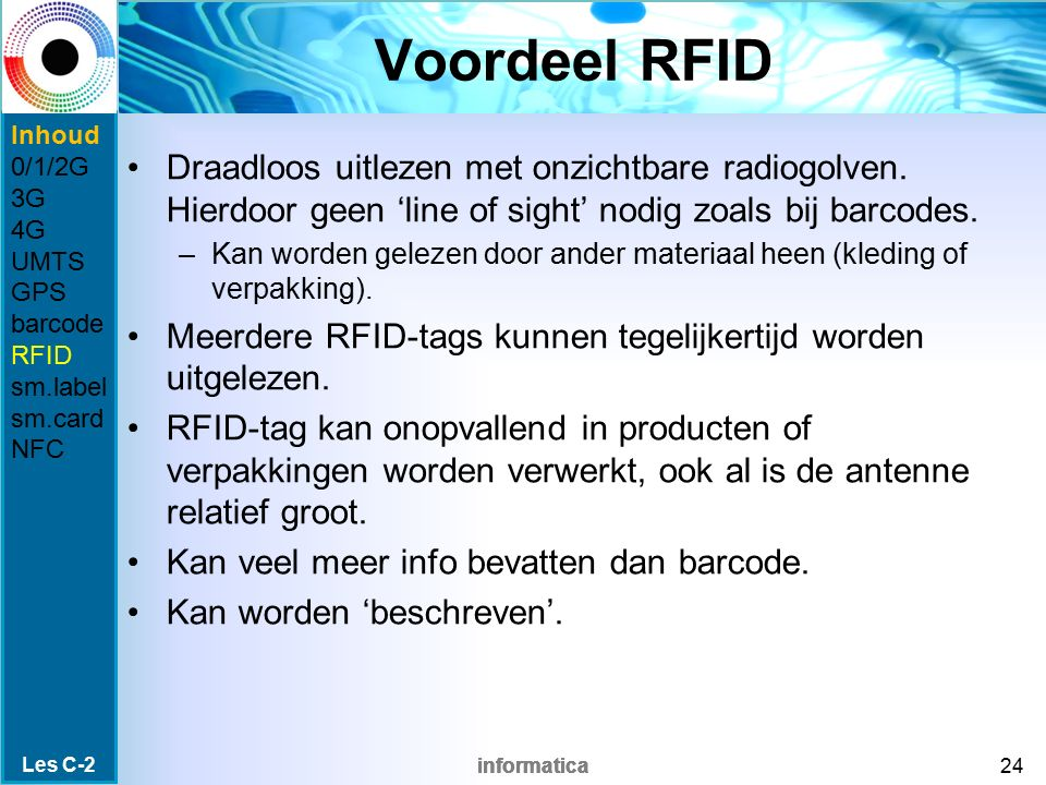 Voordeel RFID Inhoud. 0/1/2G. 3G. 4G. UMTS. GPS. barcode. RFID. sm.label. sm.card. NFC.