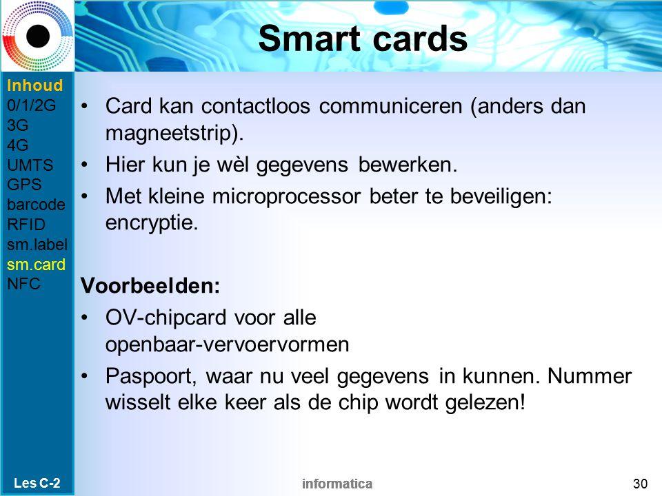 Smart cards Inhoud. 0/1/2G. 3G. 4G. UMTS. GPS. barcode. RFID. sm.label. sm.card. NFC.