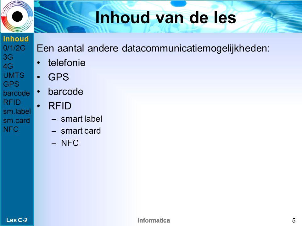 Inhoud van de les Een aantal andere datacommunicatiemogelijkheden:
