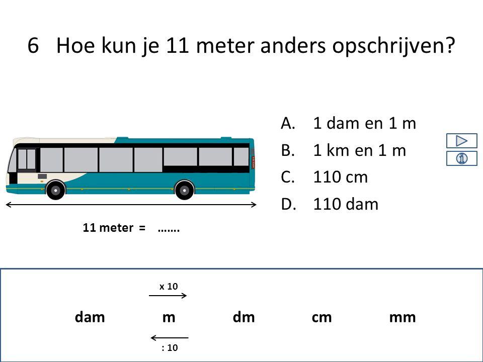 6 Hoe kun je 11 meter anders opschrijven