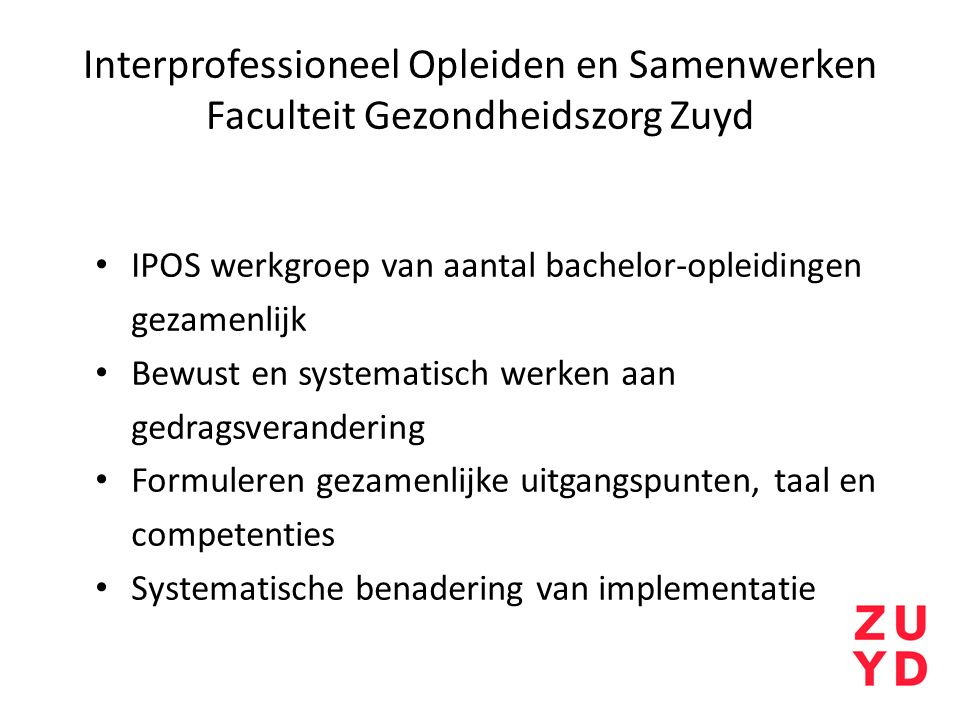 Interprofessioneel Opleiden en Samenwerken Faculteit Gezondheidszorg Zuyd