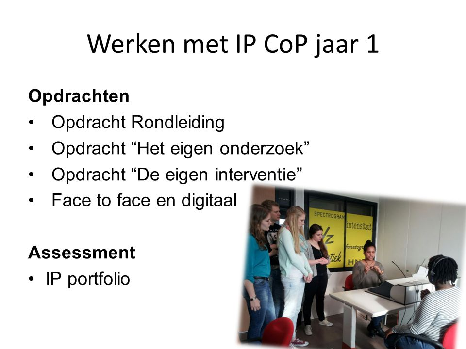 Werken met IP CoP jaar 1 Opdrachten Opdracht Rondleiding