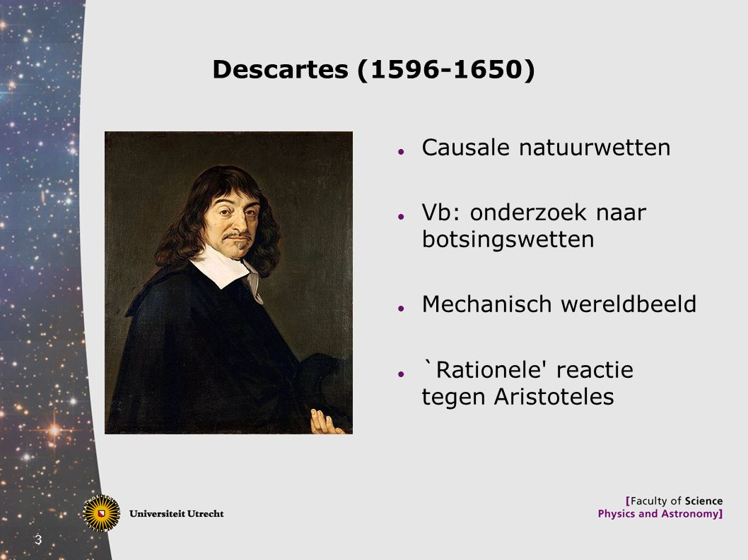 Descartes (1596-1650) Causale natuurwetten